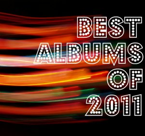 Les 10 meilleurs albums de 2011 par Mrik